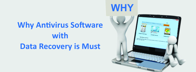 Why Antivirus Software with Data Recovery is Must